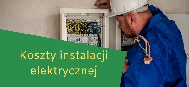 koszt instalacji elektrycznej w domu